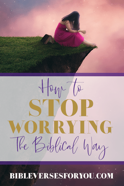 Here's how to stop worrying about the future with practical worry bible verses.