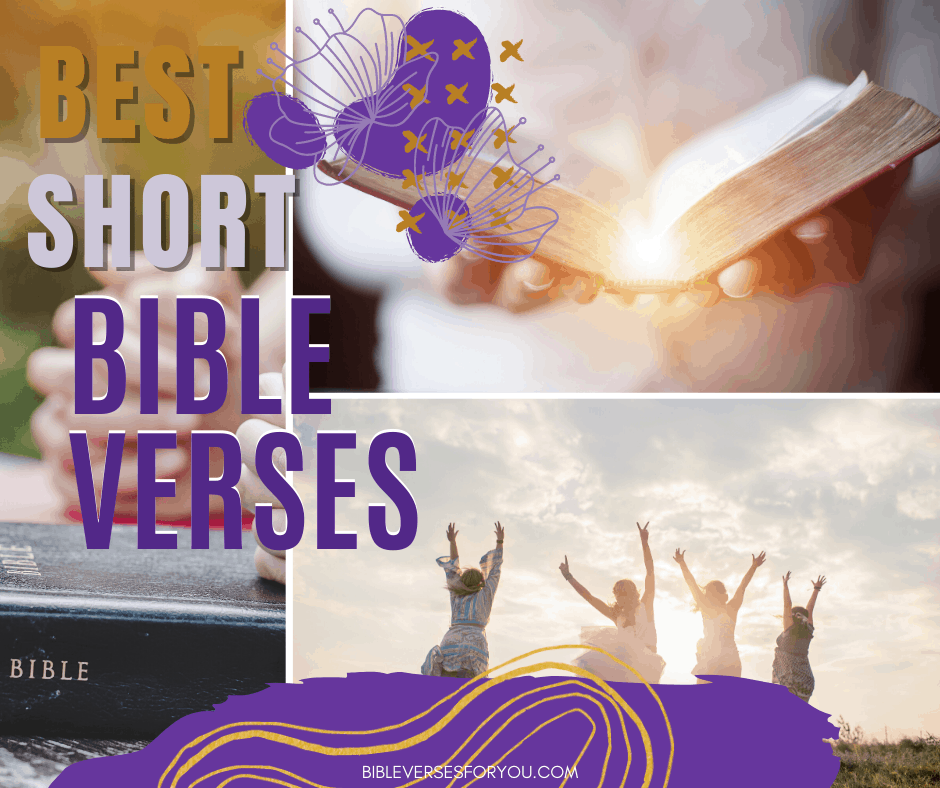 Need the best short bible verses for a quick on the go study or for serious discussions? Grab these 10 short bible verses!