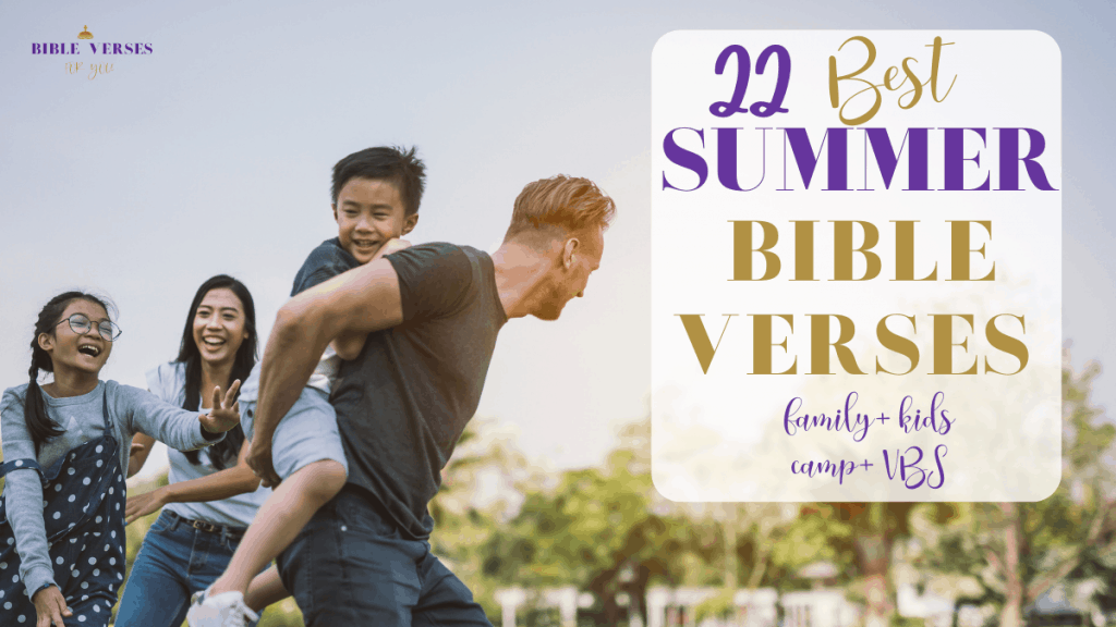 Here are the best Summer Bible Verses for family, kids, summer camp, and VBS.