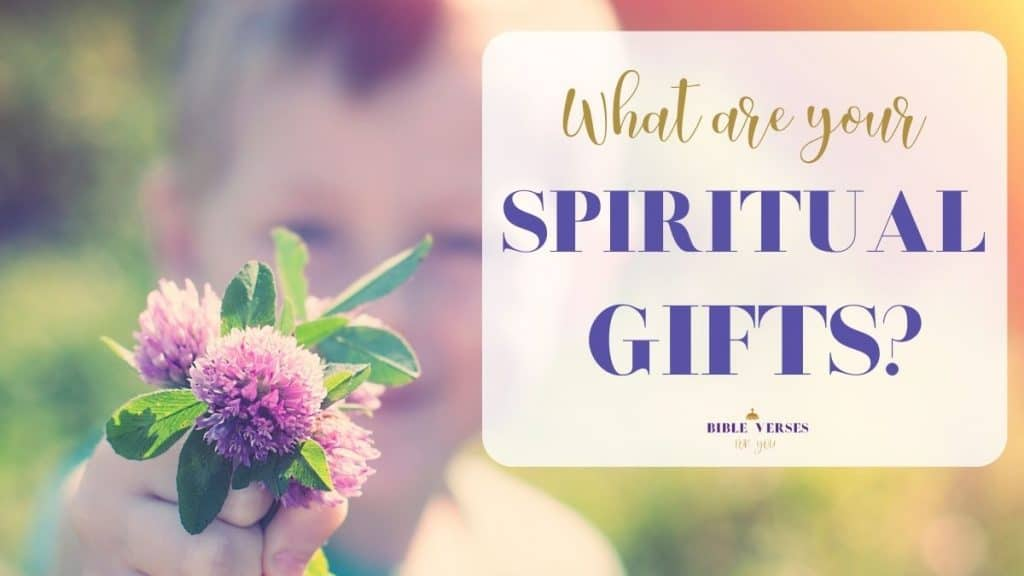 What are your spiritual gifts? Find out your spiritual talents according to the Bible.