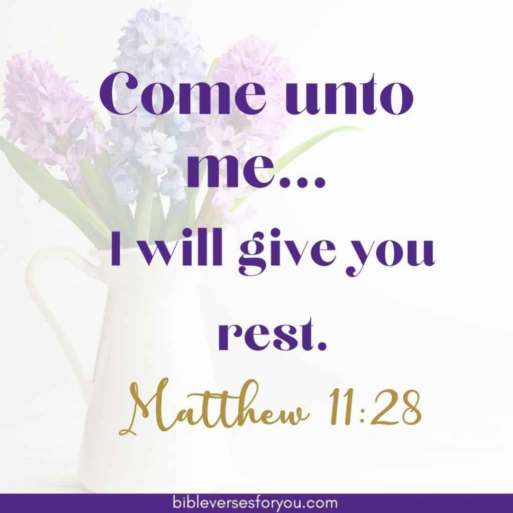 Here are more Bible Verses about  about Strength quotes like Matthew 11:28.