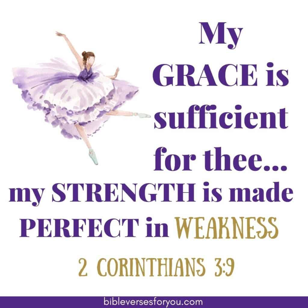 Another inspirational Bible Verse about Strength is 2 Corinthians 3:9.